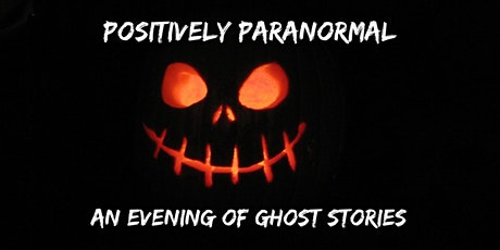 Positively Paranormal: An Evening of Ghost Stories tickets