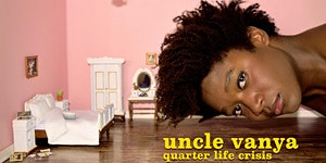 Uncle Vanya: Quarter Life Crisis, by Goat in the Road...