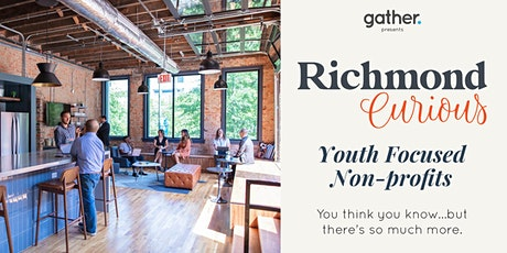 Richmond Curious: Youth Focused Non-profits tickets