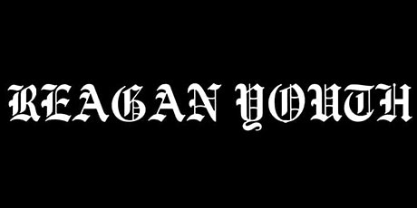 Reagan Youth + INFIRMITIES + Party Force tickets