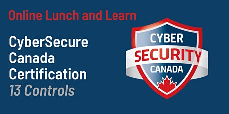 Introduction to CyberSecure Canada and it's 13 Controls tickets