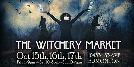 The Witchery Market ~ Oct 15th, 16th, & 17th tickets