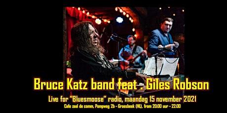 Bruce Katz band & Giles Robson live @ Bluesmoose  (15,00 betaal aan kassa) tickets