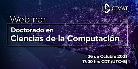 Webinar Doctorado en Ciencias de la Computación CIMAT entradas