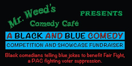 Mr. Weed's Black and Blue Comedy Fundraiser Show tickets