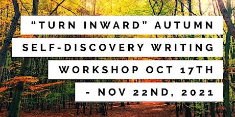 "Self-Discovery Through Creative Writing (Workshop) - ""Turn Inward"" **Sunday tickets"