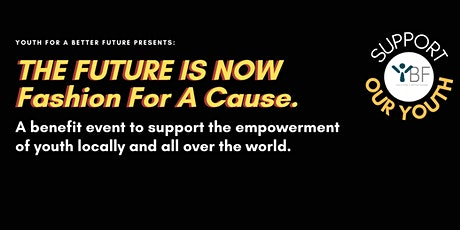 THE FUTURE IS NOW, Fashion For A Cause tickets