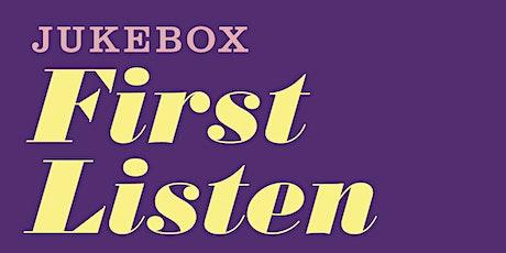 Jukebox: First Listen tickets