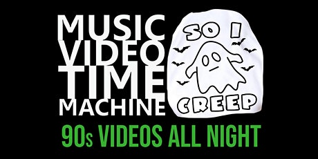 Music Video Time Machine presents SO I CREEP: A 90s Halloween Dance Party tickets