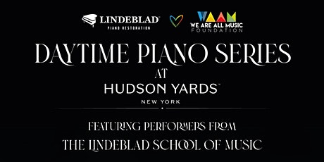 Daytime Piano Series at Hudson Yards tickets