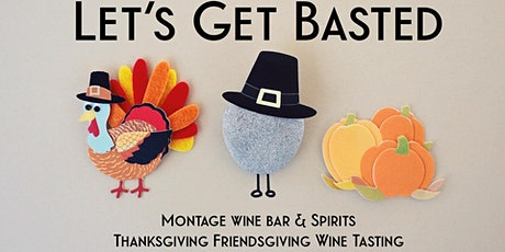 Montage's Let's Get Basted Thanksgiving Tasting! tickets