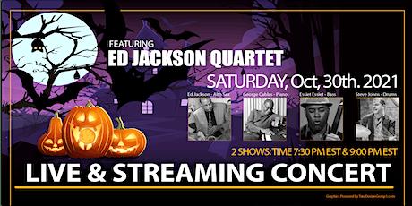 Ed Jackson Quartet Live & Streaming Concert- October 30, 2021 tickets