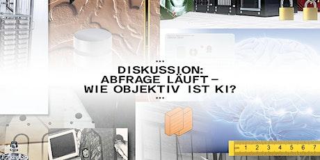 Diskussion: Abfrage läuft - wie Objektiv ist KI? Tickets