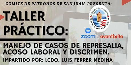 Taller Práctico: Manejo de Casos de Represalia, Acoso Laboral y Discrimen. tickets