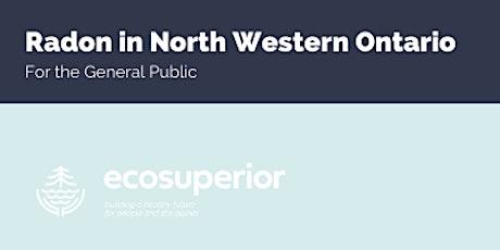 Radon in Northwestern Ontario Online Event: General tickets
