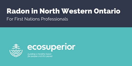 Radon in Northwestern Ontario: For First Nations Professionals tickets