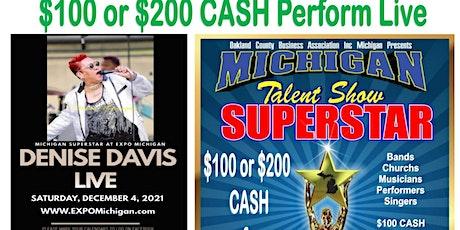 MICHIGAN SUPERSTAR talent show $100 or $200CASH Perform Live tickets