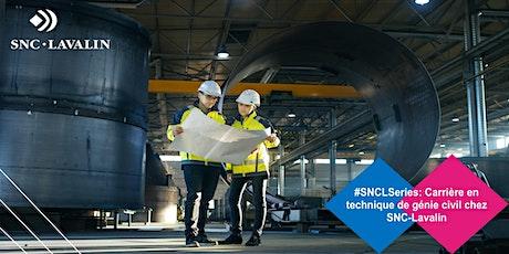 #SNCLSeries: Carrière en technique de génie civil chez SNC-Lavalin billets
