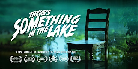 There's Something in the Lake, Feature Film Premiere tickets
