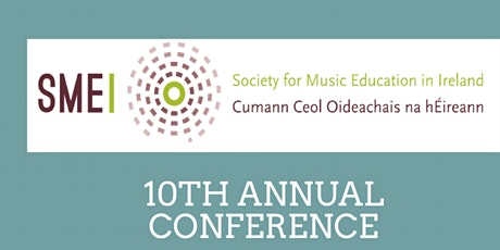 10th Annual Conference of the Society for Music Education in Ireland tickets