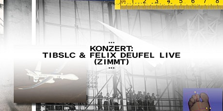 Konzert: TIBSLC & Felix Deufel live (Zimmt Leipzig) Tickets