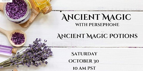 Ancient Magick Potions with Persephone tickets