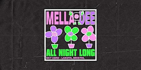 Mella Dee : All Night Long (Bristol) tickets
