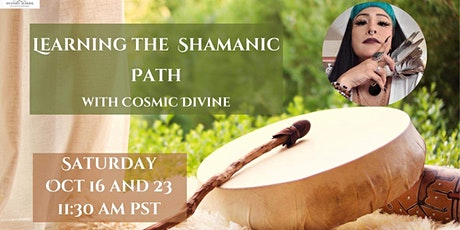 Learning the Shamanic Path with Cosmic Divine (2 Parts Series) tickets