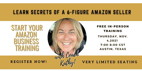 LAUNCH YOUR AMAZON BUSINESS with 6-Figure Seller Kathy L. IN-PERSON CLASS tickets