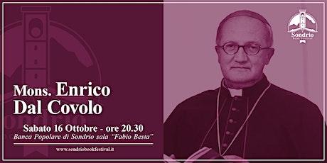 Mons. ENRICO DAL COVOLO Dante, Celestino, Bonifacio - Sondrio Book Festival biglietti