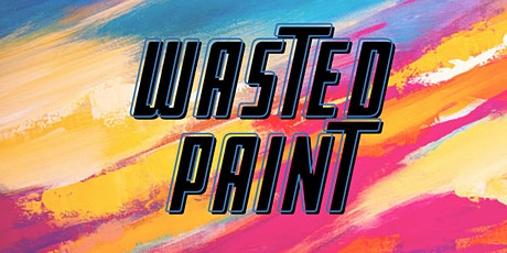 Wasted Paint Party: Sioux City Turn Up Edition! tickets
