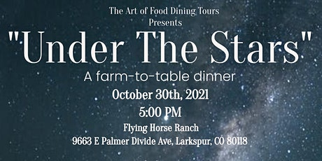 """The Art of Food """"Under the Stars""""Farm to Table supper tickets"""