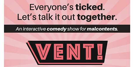 VENT! An Interactive Comedy Show for Malcontents tickets