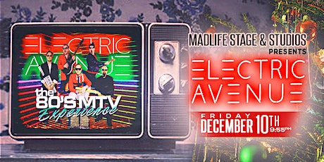 Electric Avenue - The 80's MTV Experience tickets