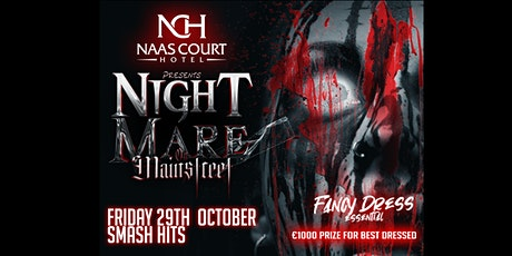 Smash Hits! • Naas Court Hotel's Nightmare on Mainstreet tickets