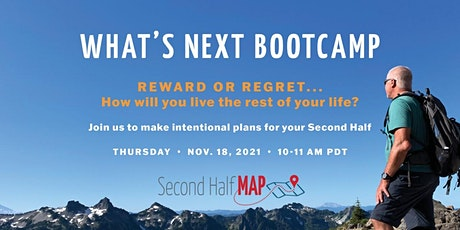 What's Next Bootcamp - How will you LIVE the rest of your life? tickets