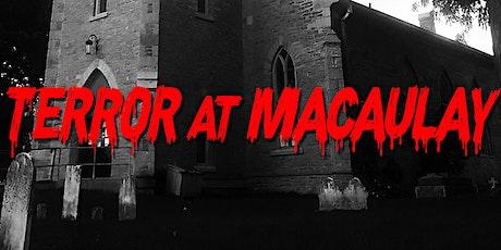 Terror at Macaulay tickets