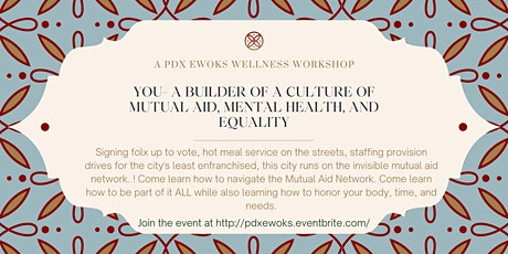 YOU- A Builder of a Culture of Mutual Aid, Mental Health, and Equality tickets