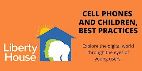 Cell Phones and Children, Best Practices Training biglietti
