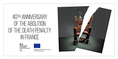 40th anniversary of the abolition of the death penalty in France tickets
