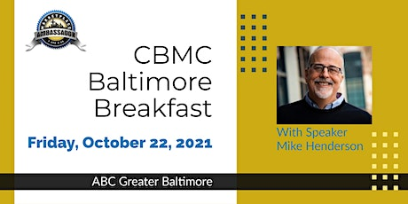 CBMC Baltimore Breakfast with speaker, Mike Henderson, CEO of ABC Baltimore tickets