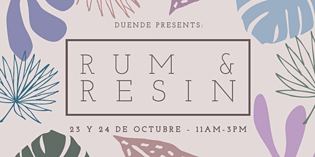 Rum & Resin Saturday 10/23 entradas