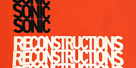 Sonic Reconstructions - 31/10/21 tickets
