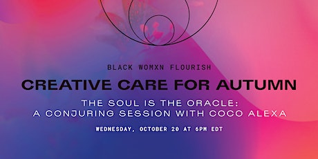 The Soul is the Oracle: A Conjuring Session with CoCo Alexa tickets