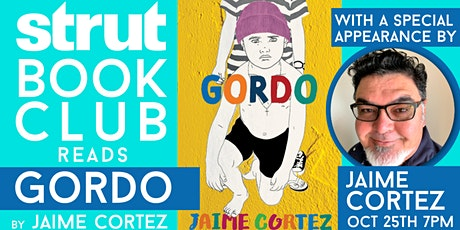 """Strut Bookclub reads """"Gordo"""" with a special appearance by Jaime Cortez tickets"""