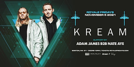 Kream at Royale | 11.5.21 | 10:00 PM | 21+ tickets
