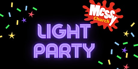 Messy Church Light Party tickets
