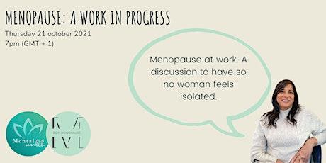 Menopause: a Work in Progress tickets