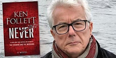 TKE presents ONLINE | Ken Follett | Never: a Novel tickets