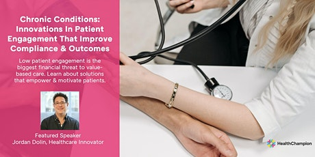Innovations In Patient Engagement That Improve Outcomes & Economics Tickets
